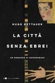 La città senza ebrei Ebook di  Hugo Bettauer