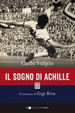 Il sogno di Achille. Il romanzo di Gigi Riva Ebook di  Carlo Vulpio