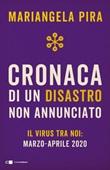 Cronaca di un disastro non annunciato. Il virus tra noi: marzo-aprile 2020 Ebook di  Mariangela Pira
