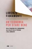 Un' economia per stare bene. Dalla pandemia del Coronavirus alla salute delle persone e dell'ambiente Ebook di  Lorenzo Fioramonti