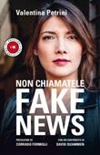 Non chiamatele fake news Ebook di  Valentina Petrini