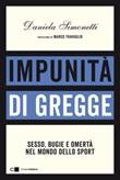 Impunità di gregge. Sesso, bugie e omertà nel mondo dello sport Ebook di  Daniela Simonetti
