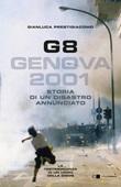 G8. Genova 2001. Storia di un disastro annunciato Ebook di  Gianluca Prestigiacomo