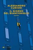 Il giorno del Bianconiglio Ebook di  Alessandro Curioni
