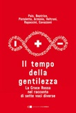 Il tempo della gentilezza. La Croce Rossa nel racconto di sette voci diverse Ebook di