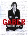 L'illogica utopia. Ediz. illustrata Libro di  Giorgio Gaber