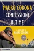 Confessioni ultime. Con DVD Libro di  Mauro Corona