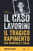 Il caso Lavorini. Il tragico rapimento che sconvolse l'Italia Libro di  Sandro Provvisionato