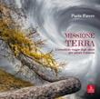Missione terra. L'incredibile viaggio degli alberi per salvare il pianeta Libro di  Paola Favero