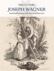 Joseph Wagner. Maestro dell'incisione nella Venezia del Settecento. Ediz. illustrata Libro di  Chiara Lo Giudice