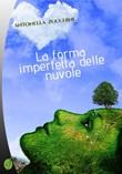 La forma imperfetta delle nuvole Libro di  Antonella Zucchini