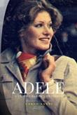 Adele. L'ultima «Berta» che filava Ebook di  Adele Grigolin, Adele Grigolin, Adele Grigolin
