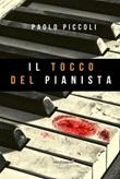 Il tocco del pianista Ebook di  Paolo Piccoli, Paolo Piccoli, Paolo Piccoli