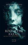 Rintocchi fatali. Una nuova indagine del maresciallo Licata Ebook di  Salvatore Galvano, Salvatore Galvano, Salvatore Galvano