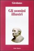Gli uomini illustri Libro di Girolamo (san)
