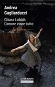 Chiara Lubich. L'amore vince tutto. La fiction Libro di  Andrea Gagliarducci