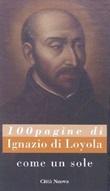 Come un sole. 100 pagine di Ignazio di Loyola Libro di  Paolo Monaco