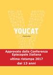 Youcat. Youth cathechism. Per conoscere e vivere la fede della Chiesa Libro di