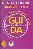 Venite con me. Un'avventura con Dio. Guida 1 e 2 per il catechista Libro di  Matthias Bolkart, Antonella D'Ottavio, Andrea Re