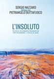 L'insoluto. Piccolo dizionario biografico per ricordare l'Italia di oggi Libro di  Pietrangelo Buttafuoco, Sergio Nazzaro