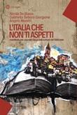 L'Italia che non ti aspetti. Manifesto per una rete dei piccoli comuni del Welcome Libro di  Nicola De Blasio, Gabriella Debora Giorgione, Angelo Moretti