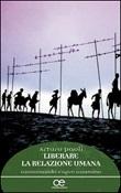 Liberare la relazione umana. Camminando s'apre cammino Libro di  Arturo Paoli