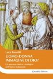 Uomo-donna a immagine di Dio? Un percorso storico e teologico nell'Antico Testamento Libro di  Luca Bassetti