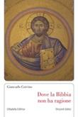 Dove la Bibbia non ha ragione Libro di  Giancarlo Corvino