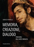 Memoria, creazione, dialogo. Percorsi dell'arte ebraica Libro di  Enrico Riparelli