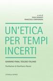 Un'etica per tempi incerti. Giannino Piana, teologo italiano Libro di