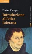 Introduzione all'etica luterana Libro di  Dieter Kampen
