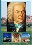 In viaggio con Bach Libro di  Gianni Long