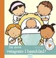 Da dove vengono i bambini? Ediz. a colori Libro di  Pauline Oud
