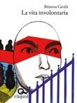 La vita involontaria Ebook di  Brianna Carafa, Brianna Carafa