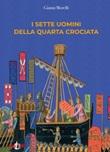 I sette uomini della Quarta Crociata Ebook di  Gianni Morelli