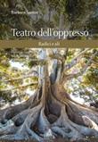 Teatro dell'oppresso. Radici e ali Libro di  Barbara Santos