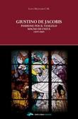 Giustino de Jacobis. Passione per il Vangelo sogno di unità (1839-1860) Libro di  Luigi Mezzadri