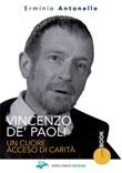 Vincenzo De' Paoli. Un cuore acceso di carità Libro di  Erminio Antonello