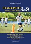 Joga Bonito. Escuela de Futbol 9 vs 9 Libro di  Giuseppe Pietrocini