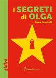 I segreti di Olga Ebook di  Anna Lavatelli, Anna Lavatelli