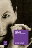 Houdini. Mago dell'impossibile Ebook di  Massimo Polidoro