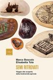 Semi ritrovati. Viaggio alla scoperta della biodiversità agricola Ebook di  Marco Boscolo, Elisabetta Tola