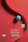 L' inibizione creatrice Ebook di  Alain Berthoz