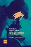 Geni nell'ombra. Storie di grandi menti alle quali è stata soffiata l'idea Ebook di Barba Milly, Debora Serra
