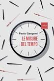 Le misure del tempo Ebook di  Paolo Gangemi