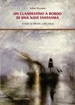 Un clandestino a bordo di una nave fantasma. A nous la liberté, 1989-2019 Libro di  Felice Accame