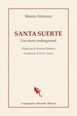 Santa suerte. Una storia underground Ebook di  Mauro Armuzzi
