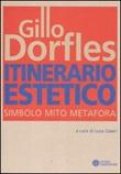 Itinerario estetico. Simbolo mito metafora Libro di  Gillo Dorfles