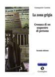 La zona grigia. Cronaca di un sequestro di persona Ebook di  Giampaolo Cassitta, Giampaolo Cassitta
