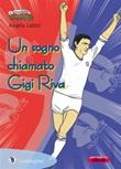 Un sogno chiamato Gigi Riva Ebook di  Angela Latini, Angela Latini